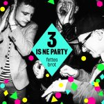 3 is ne Party - Fettes Brot
