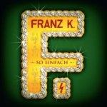 ... so einfach... - Franz K.