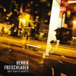 Night Train To Budapest - Henrik Freischlader