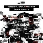 Black Radio 2 - {Robert Glasper} Experiment
