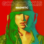 Magnetic - Goo Goo Dolls