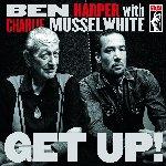 Get Up! - {Ben Harper} + {Charlie Musselwhite}