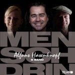 Mensch drin - {Alfons Hasenknopf} + Band