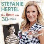 Das Beste aus 30 Jahren - Stefanie Hertel