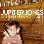 Das Gegenteil von allem - Jupiter Jones