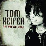 The Way Life Goes - Tom Keifer