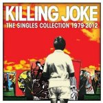 The Singles Collection 1979 - 2012 - Killing Joke