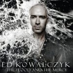 The Flood And The Mercy - Ed Kowalczyk