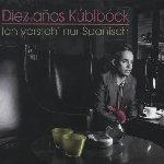 Diez anos Kublbock - Ich versteh