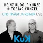 Uns fragt ja keiner - Live - {Heinz Rudolf Kunze} + {Tobias Künzel}