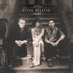 The Lone Bellow - Lone Bellow