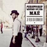 Je veux du bonheur - Christophe Mae