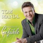 Das höchste der Gefühle - Tom Mandl