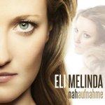 Nahaufnahme - Eli Melinda