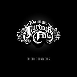 Electric Tentacles - Damian Murdoch Trio