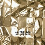 All Is Fever - Naked Lunch