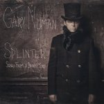 Splinter (Songs From A Broken Mind) - Gary Numan