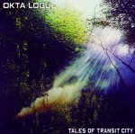Tales Of Transit City - Okta Logue