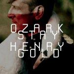 Stay Gold - Ozark Henry
