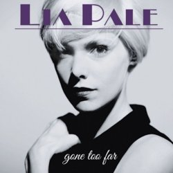 Gone Too Far - Lia Pale