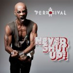 Never Shut Up - Percival
