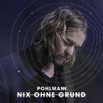Nix ohne Grund - Pohlmann