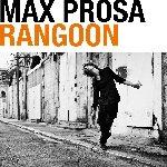 Rangoon - Max Prosa