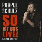 So ist das live! - Purple Schulz
