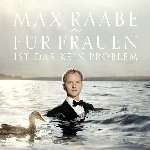 Für Frauen ist das kein Problem - Max Raabe