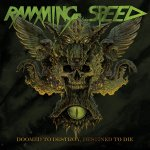 Doomed To Destroy, Destined To Die - Ramming Speed