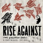 Long Forgotten Songs: B-Sides And Covers 2000-2013 - Rise Against