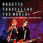 Live - Travelling The World - Roxette