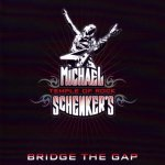 Bridge The Gap - {Michael Schenker} Group