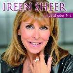 Jetzt oder nie - Ihre Hits - Ireen Sheer