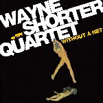 Without A Net - Wayne Shorter Quartet