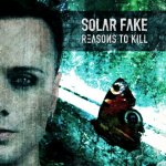 Reasons To Kill - Solar Fake