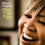 One True Vine - Mavis Staples