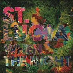 When The Night - St. Lucia