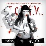 Mama, ich blute - T.C.H.I.K.
