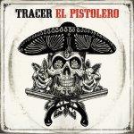 El Pistolero - Tracer