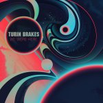 We Were Here - Turin Brakes