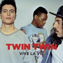 Vive la vie - Twin Twin
