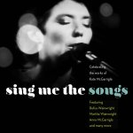 Sing Me The Songs - Celebrating The Works Of Kate McGarrigle - Sampler