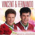 Unvergessene Liebeslieder - Vincent + Fernando