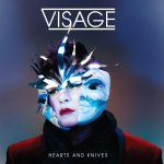 Hearts And Knives - Visage