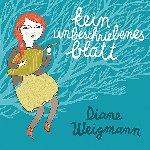 Kein unbeschriebenes Blatt - Diane Weigmann