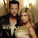 Come Back - {Michael Wendler} + {Anika}