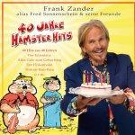 40 Jahre Hamster Hits - Fred Sonnenschein und seine Freunde
