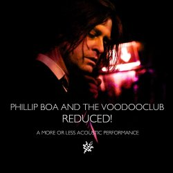 Reduced! (A More Or Less Acoustic Performance) - Phillip Boa + the Voodooclub