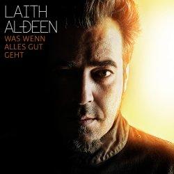Was, wenn alles gut geht - Laith Al-Deen